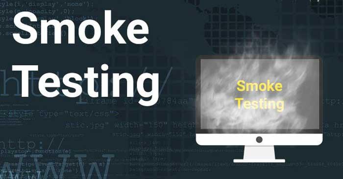 smoke testing là gì